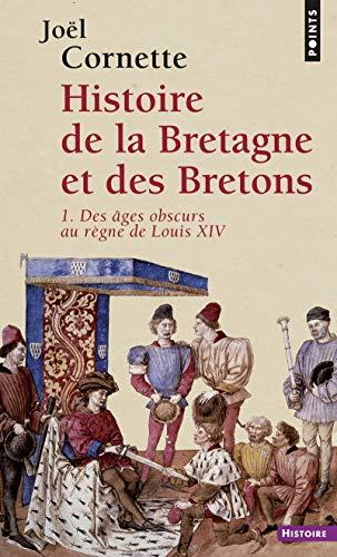 Histoire de la Bretagne et des Bretons. Des âges o (1)