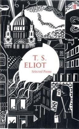 Selected Poems of T. S. Eliot (Faber 80th Anniversary Edition) by Eliot, T.S. (2009) Hardcover