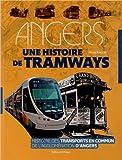 Angers - Une histoire de tramways