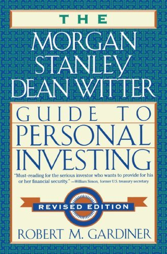 the-morgan-stanley-dean-witter-guide-to-personal-investing-by-robert-m-gardiner-1999-09-01