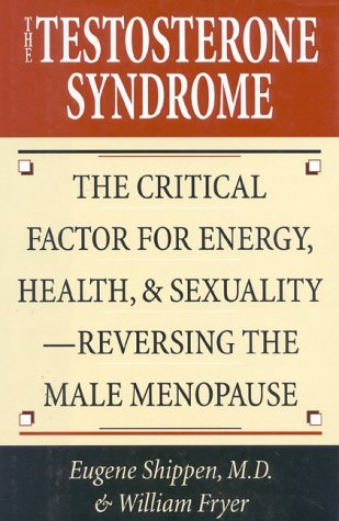 the-testosterone-syndrome-the-critical-factor-for-energy-health-sexuality-reversing-the-male-menopau