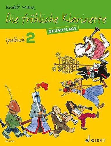 Die fröhliche Klarinette. Spielbuch 02: Spielbuch 2. 2-4 Klarinetten / Klarinette und Klavier. Spielbuch.