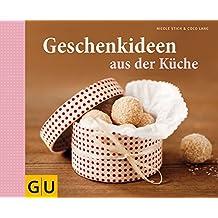 Geschenkideen aus der Küche (GU Themenkochbuch)