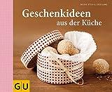 : Geschenkideen aus der Küche (GU Themenkochbuch)