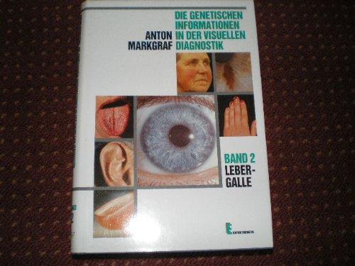 Die genetischen Informationen II in der visuellen Diagnostik. Leber, Galle