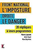 Front National, l'imposture / Droite, le danger : 20 répliques ...