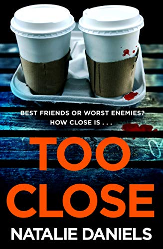 Too Close by [Daniels, Natalie]