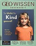 GEO Wissen Gesundheit / GEO Wissen Gesundheit mit DVD 03/2016 - So bleibt ihr Kind gesund: DVD: Erste Hilfe für Babys und Kinder