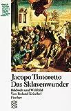 Image de Jacopo Tintoretto<br /> Das Sklavenwunder: Bildwelt und Weltbild