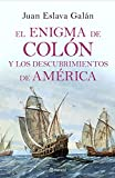 El enigma de Colón y los descubrimientos de América (Volumen Independiente) (Spanish Edition)