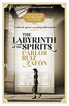 The Labyrinth of the Spirits: From the bestselling author of The Shadow of the Wind (Cemetery of Forgotten Books 4) (English Edition) van [Zafon, Carlos Ruiz]