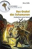 Das Orakel des Schamanen: Ein Ratekrimi aus der Steinzeit (Tatort Geschichte) - Renée Holler