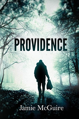 Providence: 1: Written by Jamie McGuire, 2010 Edition, Publisher: Jamie McGuire LLC [Paperback]