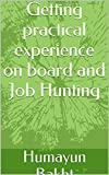 Getting practical experience on board and Job Hunting (English Edition)