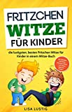 Fritzchen Witze für Kinder: Die lustigsten, besten Fritzchen Witze für Kinder in einem Witze Buch