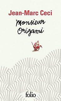 Monsieur Origami par Jean-Marc Ceci