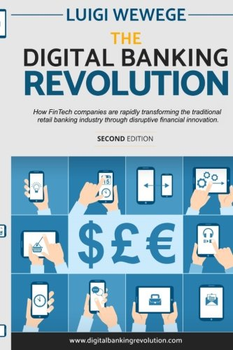 the-digital-banking-revolution-second-edition-how-fintech-companies-are-rapidly-transforming-the-tra