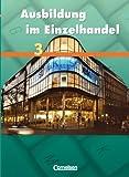 Ausbildung im Einzelhandel - Allgemeine Ausgabe: 3. Ausbildungsjahr - Fachkunde: Allgemeine Ausgabe Band 3 von Fritz. Christian (2006) Taschenbuch