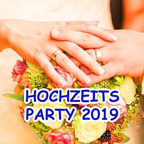 Hochzeits Party 2019 [Clean]