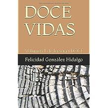 DOCE VIDAS: Volumen I de la saga DOCE