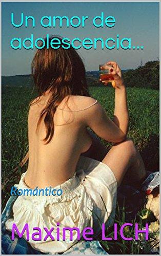 Un amor de adolescencia...: Romántico por Maxime LICH