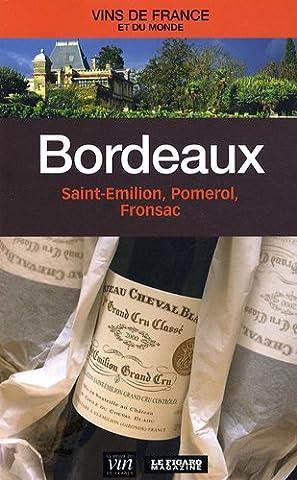 Bordeaux : Saint-Emilion, Pomerol,