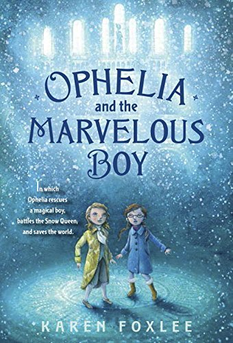 Ophelia and the Marvelous Boy by Karen Foxlee (2015-02-10)