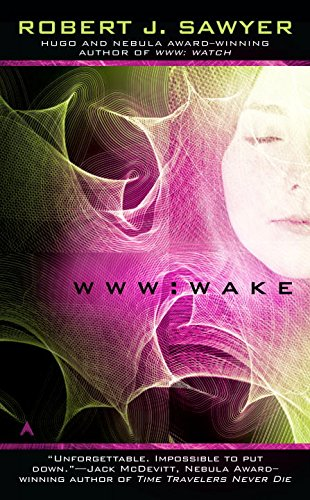 WWW: Wake (WWW Trilogy)