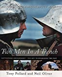 Two Men in a Trench: Battlefield Archaeology - The Key to Unlocking the Past by Tony Pollard (2002-03-07)