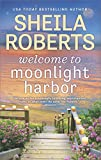 Welcome to Moonlight Harbor (A Moonlight Harbor Novel Book 1) (English Edition)
