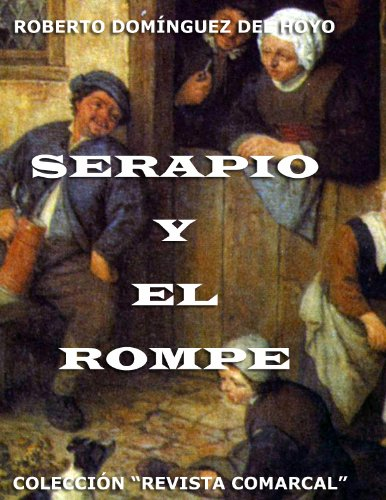 Serapio y el Rompe por Roberto Domínguez del Hoyo