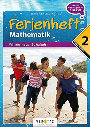 Preisvergleich Produktbild Mathematik Ferienhefte - AHS / NMS: Nach der 2. Klasse - Fit ins neue Schuljahr: Ferienheft mit eingelegten Lösungen. Zur Vorbereitung auf die 3. Klasse