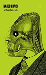 Naked Lunch (1960s Classic) by William S. Burroughs (2001-04-17)