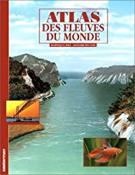Atlas des fleuves du monde