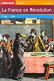 La France en révolution : 1789-1799 | Godard, Philippe (1959-....). Auteur