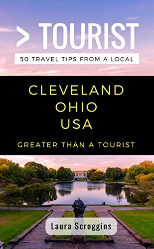 Greater Than a Tourist- Cleveland Ohio: 50 Travel Tips from a Local (English Edition)