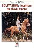 Equitation - L'équilibre du cheval monté. 1, Comment s'inscrire dans la séquence