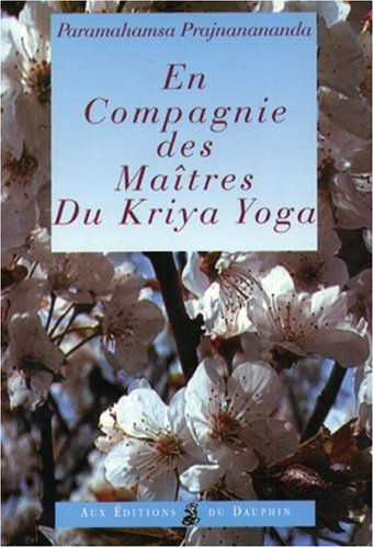 En compagnie des Maîtres du Kriya Yoga