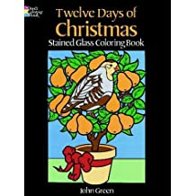 Twelve Days of Christmas Stained Glass Coloring Book (Dover Pictorial Archives)