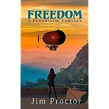 Freedom: A Futuristic Fantasy