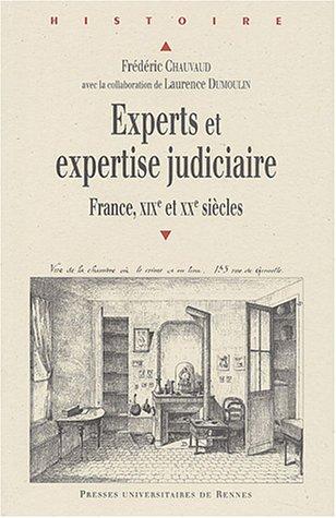 Experts et expertise judiciaire : France, XIXe et XXe siècles par Frédéric Chauvaud, Laurence Dumoulin