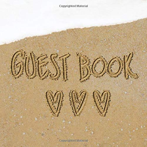 Guest Book: Beach Sign in Book - Surf Heart Sand Memory Book for Beach House, Wedding, Baby Shower, Birthday Party, Vacation Rental or Event with ... Comments in and Lines for Name and Address