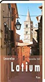 Lesereise Latium: Hinter Rom beginnt das Zauberland (Picus Lesereisen)