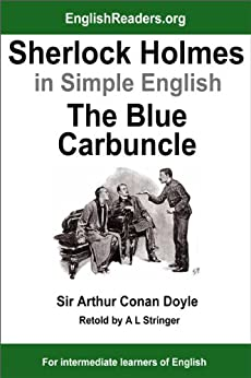 Sherlock Holmes in Simple English: The Blue Carbuncle (English Edition) von [Doyle, Sir Arthur Conan, A L Stringer]