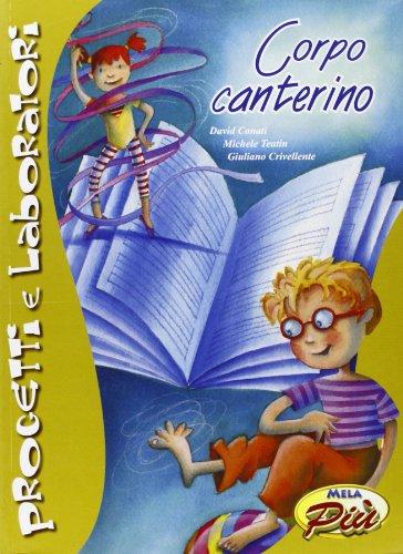 Corpo canterino. Con CD-ROM