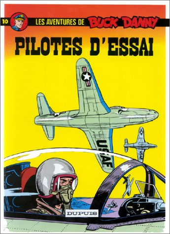 Buck Danny, tome 10 : Pilotes d'essai