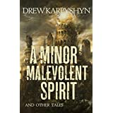 A Minor Malevolent Spirit and Other Tales (English Edition)