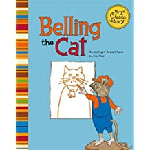 Belling the Cat: A Retelling of Aesop's Fable (My First Classic Story) by Eric Blair (2013-01-01)