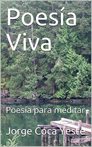 Poesía Viva: Poesía para meditar por Jorge Coca Yeste