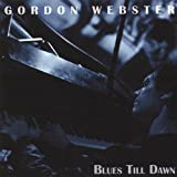 Songtexte von Gordon Webster - Blues Till Dawn